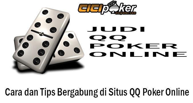 Cara dan Tips Bergabung di Situs QQ Poker Online