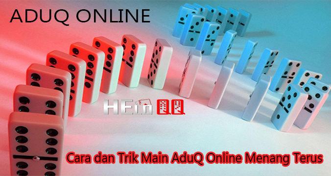 Cara dan Trik Main AduQ Online Menang Terus