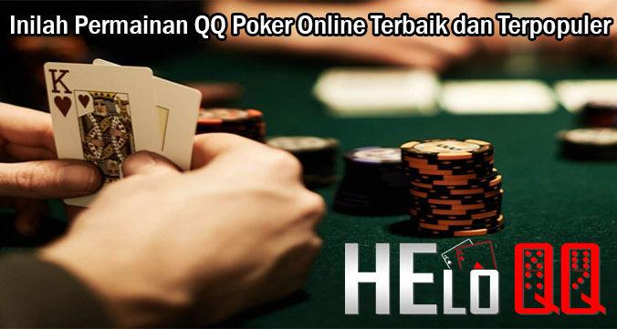 Inilah Permainan QQ Poker Online Terbaik dan Terpopuler