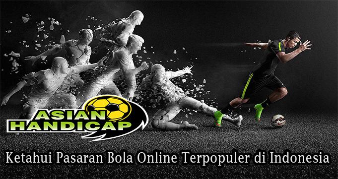 Ketahui Pasaran Bola Online Terpopuler di Indonesia