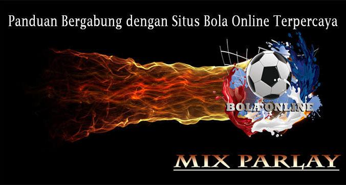 Panduan Bergabung dengan Situs Bola Online Terpercaya